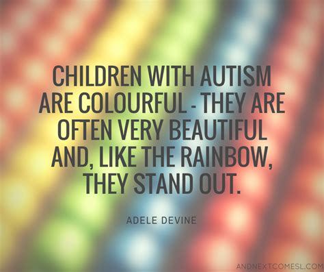 8 Inspirational Sayings by 8 More Inspirational Autism Quotes And Next Comes L