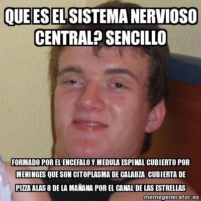 Memes Central - meme stoner stanley que es el sistema nervioso central