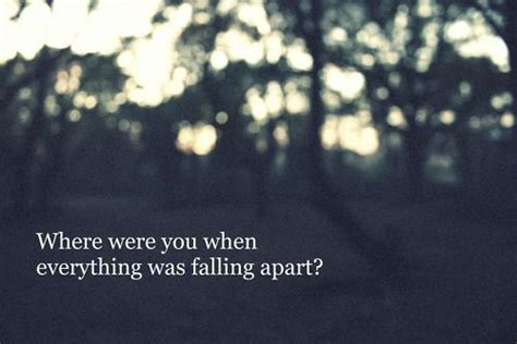 falling appart everything is falling apart quotes quotesgram