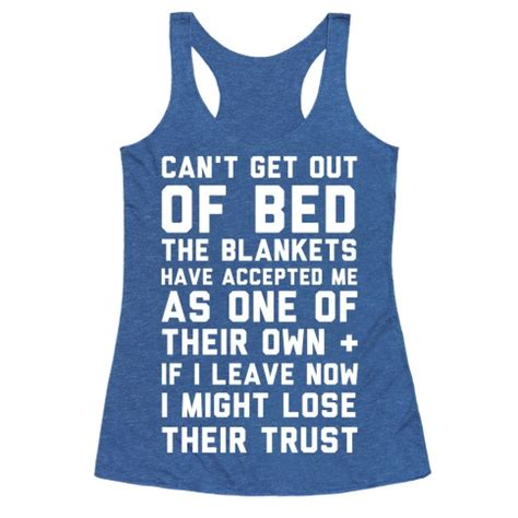 cant get out of bed can t get out of bed t shirts tank tops sweatshirts