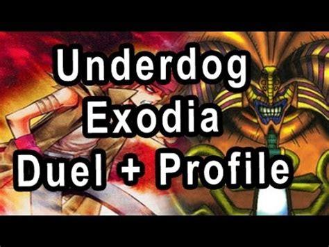 the underdog exodia deck underdog exodia duel deck profile