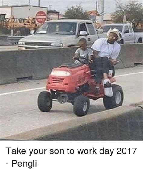 take your to work day 2017 25 best memes about take your to work day take your to work day memes