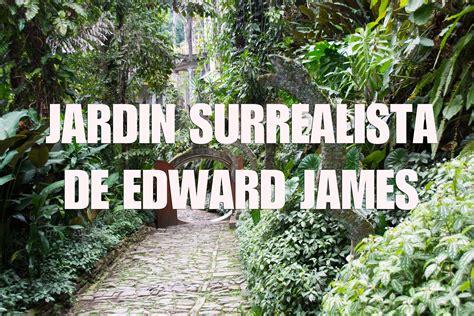 jardin surrealista jard 237 n surrealista xilitla descubre san luis potos 237