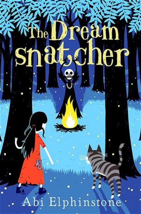 the dreamsnatcher dreamsnatcher 1 the dreamsnatcher dreamsnatcher 1 by abi elphinstone reviews discussion bookclubs lists