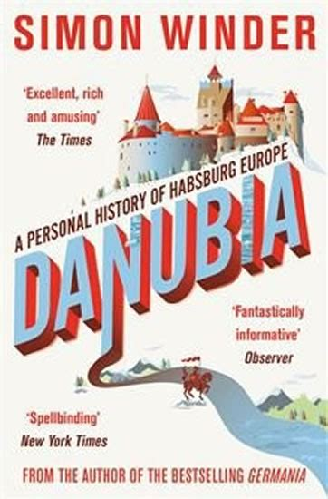 danubia a personal history kniha danubia a personal history of habsburg europe bux cz