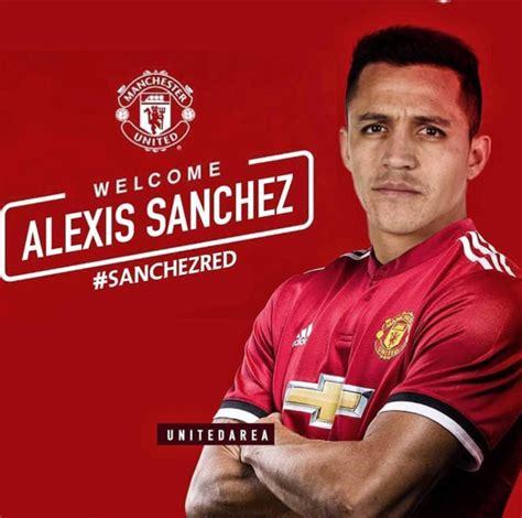 now official alexis sanchez signs for manchester united manchester united go officially announce alexis sanchez