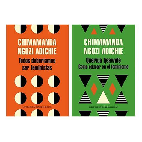 libro todos deberiamos ser feministas todos deber 205 amos ser feministas chimamanda ngozi adichie