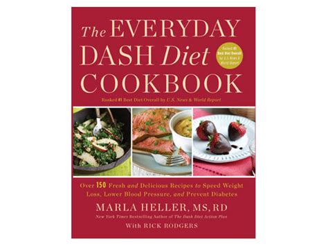 the everyday dash diet cookbook 150 fresh and delicious recipes to speed weight loss lower blood pressure and prevent diabetes a dash diet book books chatting with marla heller author of the dash diet books
