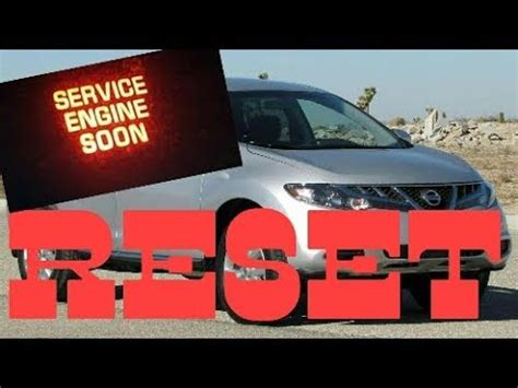service engine soon light nissan murano how to reset service engine soon light on a 2008 nissan