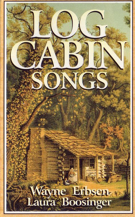 Songs About Cabins by Log Cabin Songs Cassette Ground