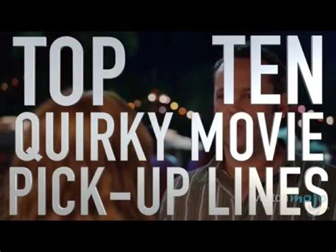 film pick up lines top 10 quirky movie pick up lines quickie