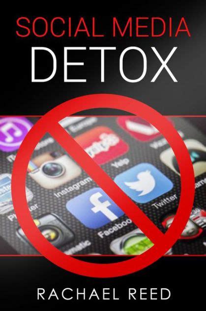 Detox Social Media by Social Media Detox By Rachael Reed Nook Book Ebook