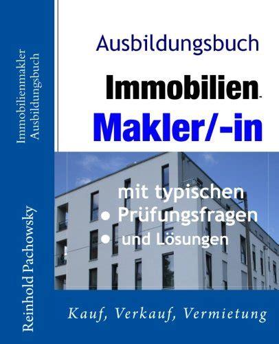 immobilienmakler verkauf immobilienmakler ausbildungsbuch verkauf und vermietung
