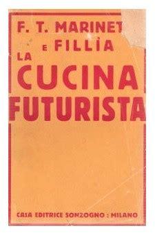 il della cucina il manifesto della cucina futurista mensa menu storici e