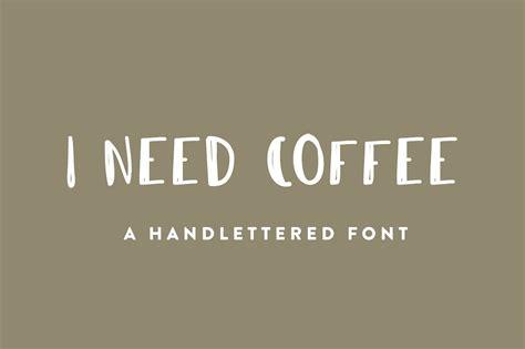I Need Coffee i need coffee font befonts