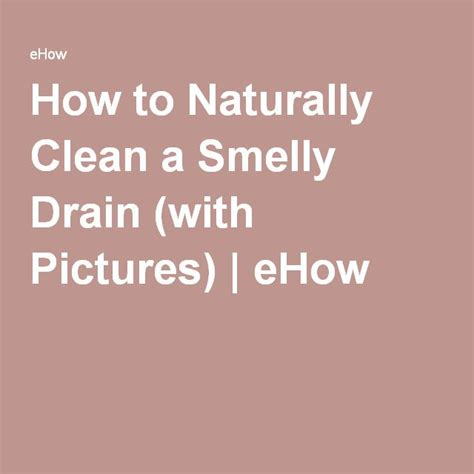 how to clean smelly sink 1000 ideas about smelly drain on