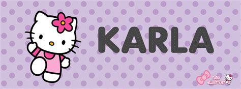 Imagenes Que Digan Karla   portadas de hello kitty con nombre para facebook karla