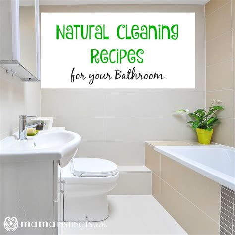 natural cleaning bathroom natural cleaning bathroom 28 images kitchen blanc home