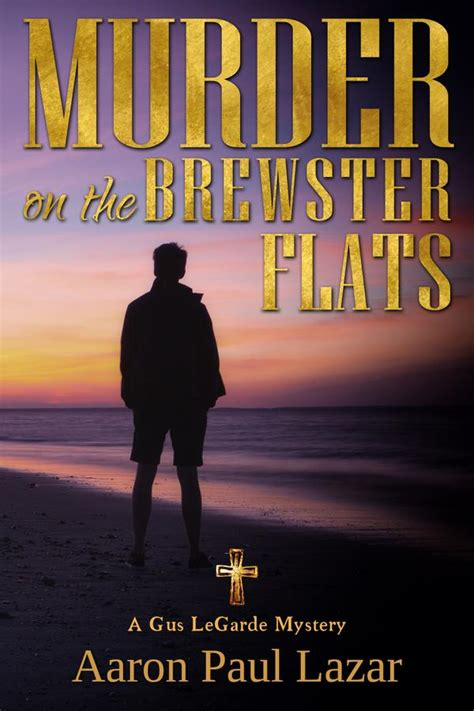 murder on the brewster flats a gus legarde mystery legarde mysteries volume 12 books murder by 4
