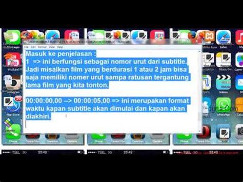 cara membuat film youtube cara membuat subtitle film atau video dengan notepad youtube