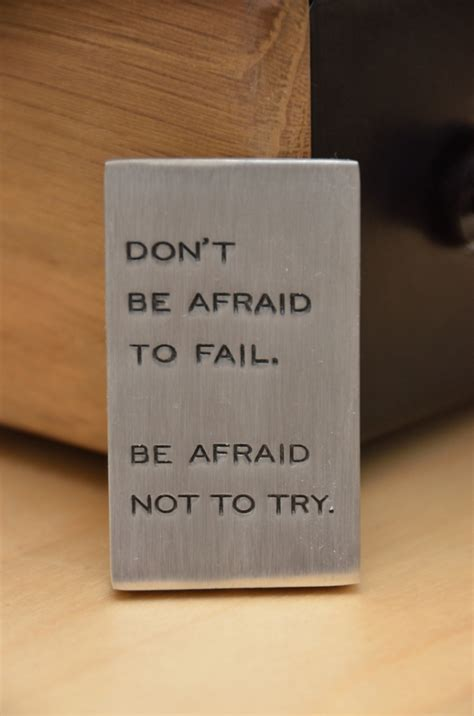 how to a not to be scared don t be afraid to fail be afraid not to try favething