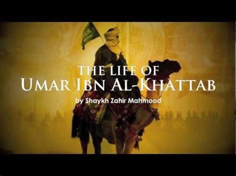 youtube film omar umar bin khattab quot the life of umar ibn al khattab quot by shaykh zahir mahmood