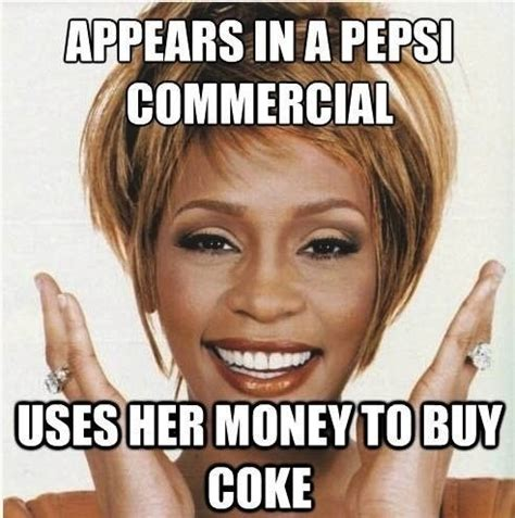 Commercial Memes - quotes by whitney houston like success