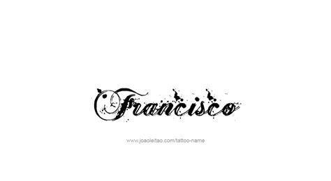 Tattoo Name Francisco | francisco name tattoo designs