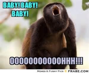Monkey Meme Generator - baby baby baby howling monkey meme generator