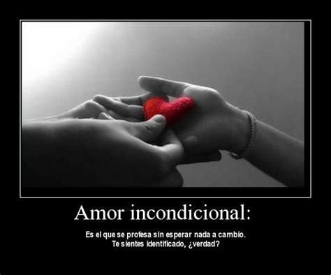 imagenes de amor incondicional frases de apoyo incondicional related keywords