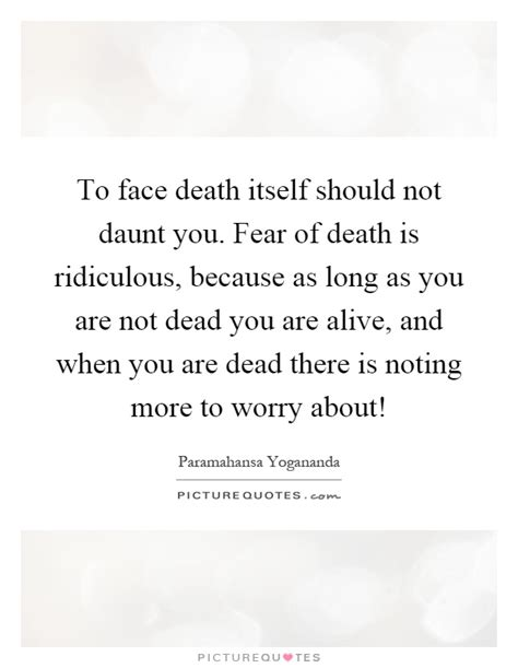 Faces Fearsand So Should You by To Itself Should Not Daunt You Fear Of