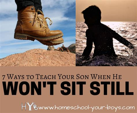 7 Ways To Hes A by 7 Ways To Teach Your When He Won T Sit Still