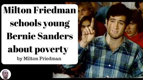 Bernnie Sanders milton friedman schools young bernie sanders about poverty
