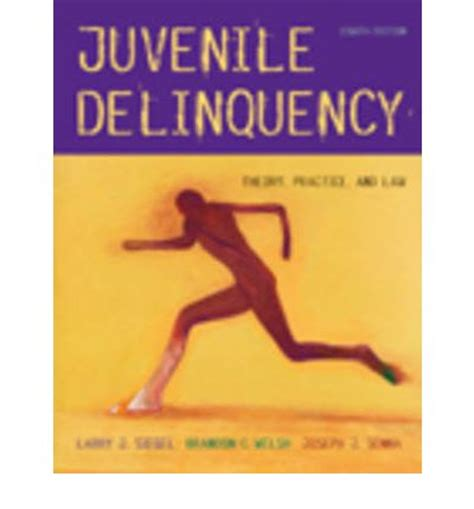 juvenile delinquency theory practice and juvenile delinquency theory practice and larry j