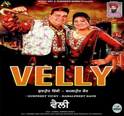 velly song velly velly songs punjabi album velly 2016 saavn