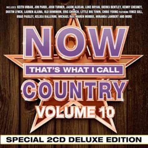 paper deluxe edition volume 1 various artists now that s what i call country vol 10