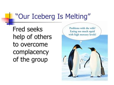 kotter our iceberg is melting ppt creating the now attitude our iceberg is melting