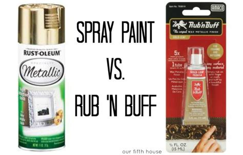 spray paint tips spray paint vs rub n buff might try rub n buff for