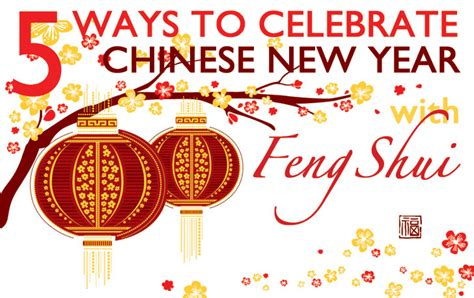 new year traditions feng shui 5 ways to celebrate new year with feng shui