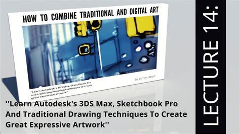 sketchbook pro course 3ds max sketchbook pro course part 14 3ds max