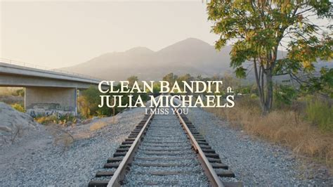 download lagu clean bandit i miss you video clean bandit ft julia michaels i miss you hd