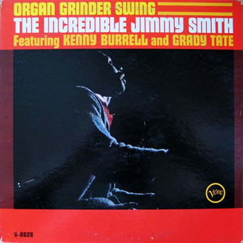 organ grinder swing the incredible jimmy smith featuring kenny burrell and