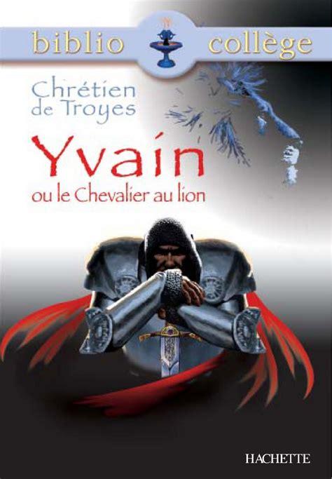 2218747154 le chevalier au lion yvain bibliocoll 232 ge yvain ou le chevalier au lion chr 233 tien de