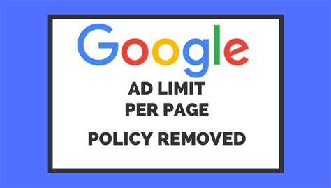 adsense new policy google removes adsense ad limit policy reasons behind the