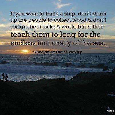 ship you if you want to build a ship don t drum up the people to