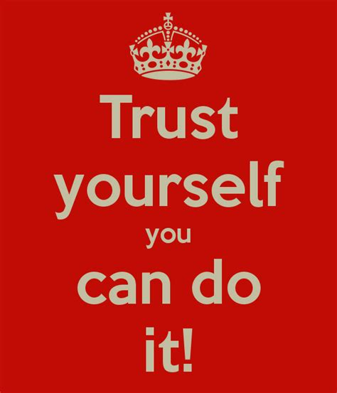 i can do it trust yourself you can do it poster aicha keep calm o matic