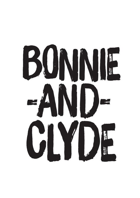 bonnie and clyde quotes the 25 best bonnie and clyde quotes ideas on