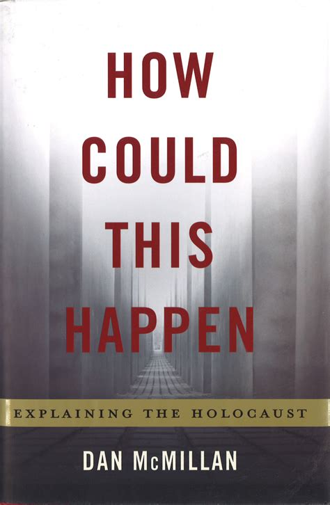why explaining the holocaust books how could this happen explaining the holocaust