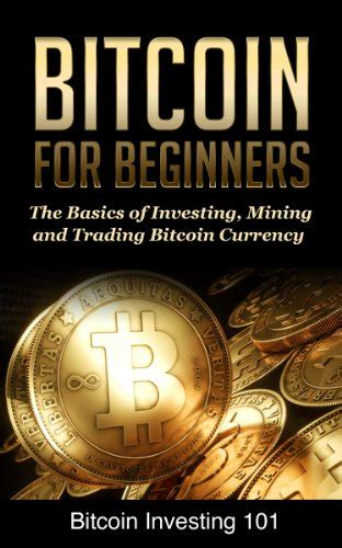 mastering bitcoin 101 how to start investing and profiting from bitcoin blockchain and cryptocurrency technologies books bitcoin investing 101
