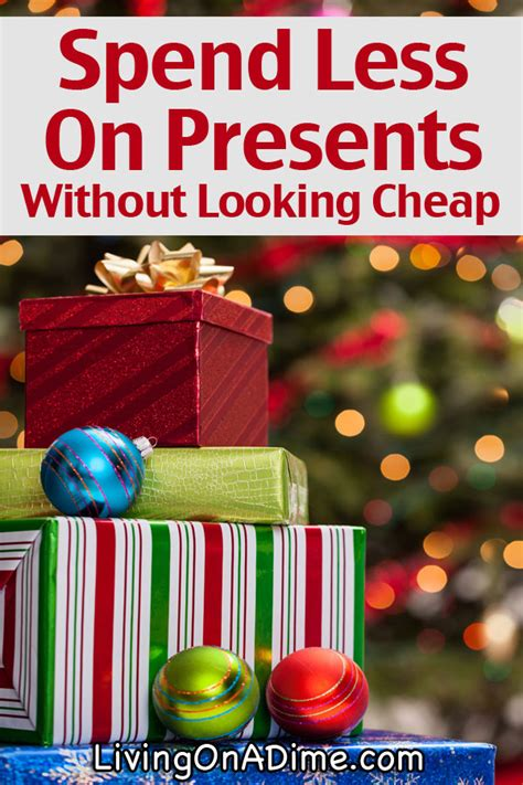 how can i spend less on presents without looking cheap